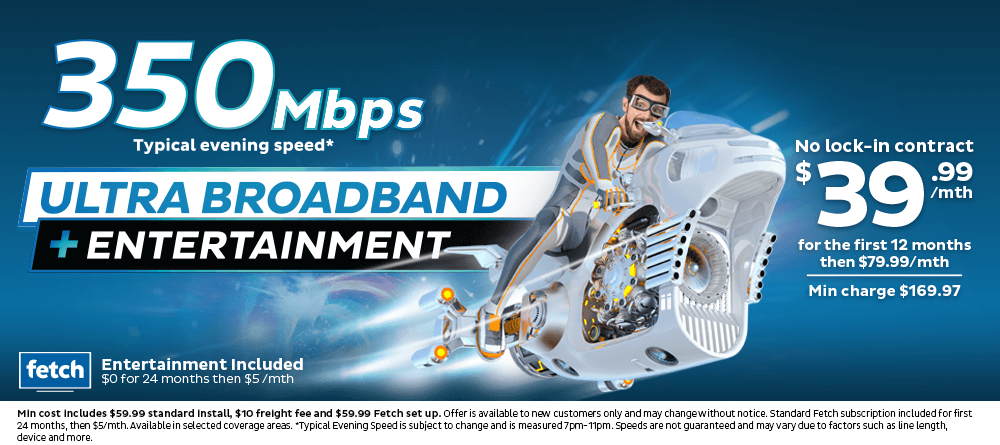 350Mbps Ultra Broadband + Entertainment