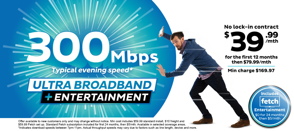 300Mbps Ultra Broadband + Entertainment